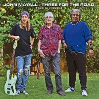 Purchase John Mayall - Three For The Road (A 2017 Live Recording)