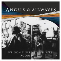 Purchase Angels & Airwaves - We Dont Need To Whisper Acoustic (EP)