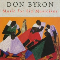 Purchase Don Byron - Music For Six Musicians