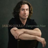 Purchase Jason Gould - Dangerous Man