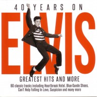 Purchase Elvis Presley - 40 Years On - Greatest Hits & More CD1