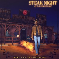 Purchase Mike And The Moonpies - Steak Night At The Prairie Rose