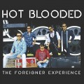 Buy Hot Blooded - The Foreigner Experience Mp3 Download