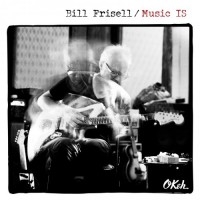 Purchase Bill Frisell - Music IS