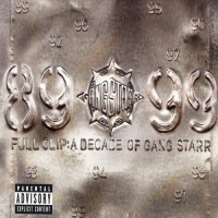 Purchase Gang Starr - Full Clip: A Decade Of Gang Starr CD1