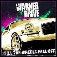 Purchase Warner Drive - Till The Wheels Fall Off