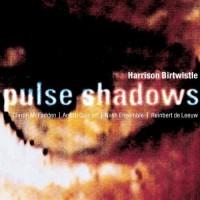 Purchase Harrison Birtwistle - Pulse Shadows
