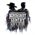Buy Montgomery Gentry - Here's To You Mp3 Download