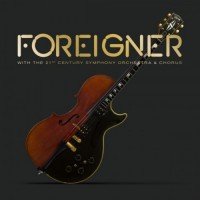 Purchase Foreigner - Foreigner With The 21St Century Symphony Orchestra & Chorus