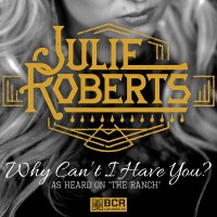 Purchase Julie Roberts - Why Can't I Have You? (CDS)