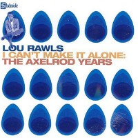 Purchase Lou Rawls - I Can't Make It Alone: The Axelrod Years