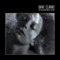 Purchase Dave Clarke - The Desecration Of Desire