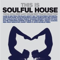 Purchase VA - This Is Soulful House (Vocal Soul Deep Jazzy House Best Tracks Selection)