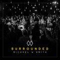 Buy Michael W. Smith - Surrounded Mp3 Download