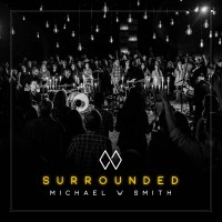 Purchase Michael W. Smith - Surrounded