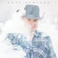 Purchase Gord Bamford - Neon Smoke