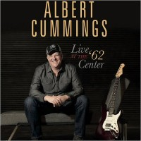 Purchase Albert Cummings - Live At The '62 Center