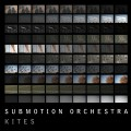 Buy Submotion Orchestra - Kites Mp3 Download