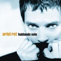 Purchase Ariel Rot - Hablando Solo
