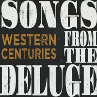 Purchase Western Centuries - Songs From The Deluge