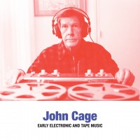 Purchase John Cage - Early Electronic And Tape Music