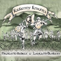 Purchase Kilkenny Knights - Highland Rebels & Lowland Buskers