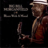 Purchase Big Bill Morganfield - Blues With A Mood