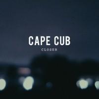 Purchase Cape Cub - Closer (EP)