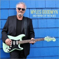 Purchase Myles Goodwyn - Myles Goodwyn And Friends Of The Blues