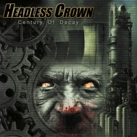 Purchase Headless Crown - Century Of Decay