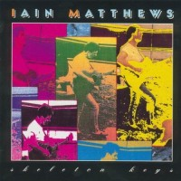 Purchase Iain Matthews - Skeleton Keys CD2