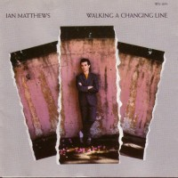 Purchase Iain Matthews - Walking A Changing Line: The Songs Of Jules Shear