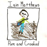 Purchase Iain Matthews - Pure And Crooked