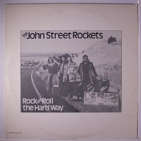Purchase The John Street Rockets - Rock And Roll Hard Way (Vinyl)