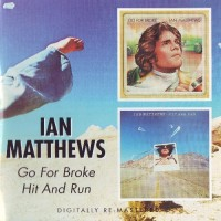 Purchase Iain Matthews - Go For Broke & Hit And Run