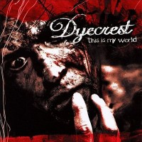Purchase Dyecrest - This Is My World