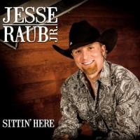 Purchase Jesse Raub Jr. - Sittin' Here