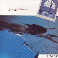 Purchase Iain Matthews - Shook (Vinyl)