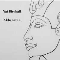 Purchase Nat Birchall - Akhenaten