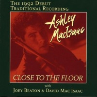 Purchase Ashley MacIsaac - Close To The Floor (With Joey Beaton)