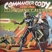 Purchase Commander Cody & His Lost Planet Airmen - Commander Cody & His Lost Planet Airmen (Vinyl)