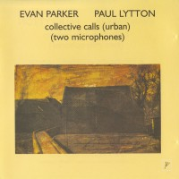Purchase Evan Parker - Collective Calls (Urban) (Two Microphones) (With Paul Lytton) (Vinyl)