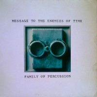 Purchase Family Of Percussion - Message To The Enemies Of Time (Vinyl)