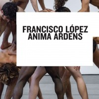 Purchase Francisco Lopez - Anima Ardens