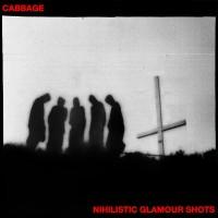 Purchase Cabbage - Nihilistic Glamour Shots