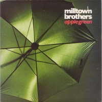 Purchase Milltown Brothers - Apple Green (CDS)
