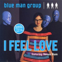 Purchase Blue Man Group - I Feel Love (CDS) (With Venus Hum)