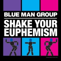 Purchase Blue Man Group - Shake Your Euphemism (CDS)