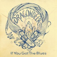 Purchase Dragondeer - If You Got The Blues