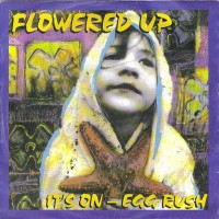 Purchase Flowered Up - It's On / Egg Rush (CDS)